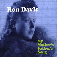 My Mother's Father's Song — Ron Davis