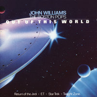 Pops Out Of This World — The Boston Pops Orchestra, John Towner Williams