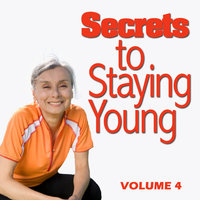 Secrets to Staying Young - Volume 4 — Stay Young For Life