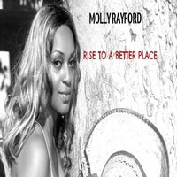 Rise to a Better Place — Molly Rayford