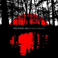 Blank Screens — The Static Age