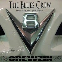 It's Time for Crewzin — The Blues Crew
