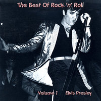 The Best of Rock & Roll, Vol. 1: Elvis Presley — Elvis Presley