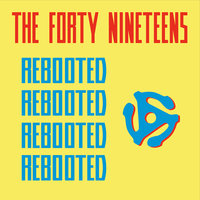 Rebooted — The Forty Nineteens