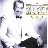 Get with Cab — Cap Calloway and His Orchestra