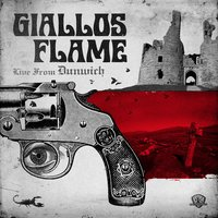 Live From Dunwich — Giallos Flame