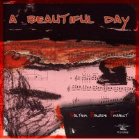 A Beautiful Day — Walter Bonadè