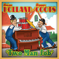 Two Man Job — Brian Holland and Danny Coots