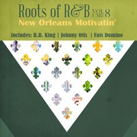 Roots of R & B, Vol. 8 - New Orleans Motivatin' — сборник