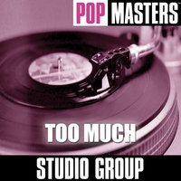 Pop Masters: Too Much — Studio Group