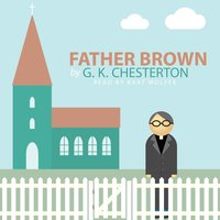 Father Brown by G. K. Chesterton — Bart Wolffe