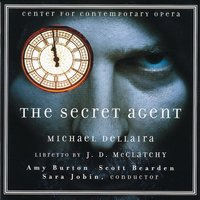 Michael Dellaira: The Secret Agent — Michael Dellaira, Sara Jobin, Center for Contemporary Opera Orchestra