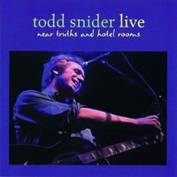 Near Truths and Hotel Rooms Live — Todd Snider