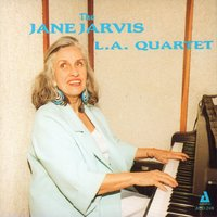 The Jane Jarvis L.A. Quartet — Jake Hanna, Monte Budwig, Tommy Newsom, Jane Jarvis