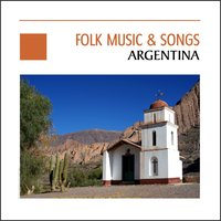Folk Music & Songs - Argentina — сборник