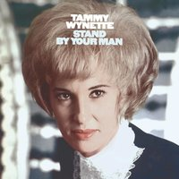 Stand By Your Man — Tammy Wynette