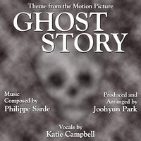Ghost Story - Main Theme from the Motion Picture (Philippe Sarde) — Katie Campbell, Joohyun Park