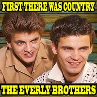First There Was Country — The Everly Brothers
