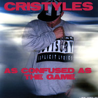 As Confused As The Game — Cristyles
