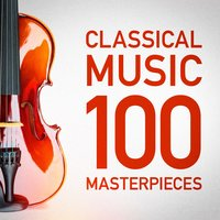 100 Classical Music Masterpieces — Best of Classical Music Collective