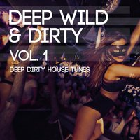 Deep Wild and Dirty, Vol. 1 — сборник