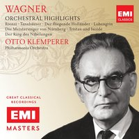 Wagner: Orchestral Excerpts — Otto Klemperer, Richard Wagner