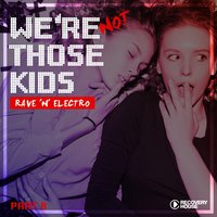 We're Not Those Kids, Pt. 8 (Rave 'N' Electro) — сборник