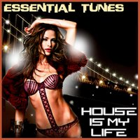 Essential Tunes - House is My Life — сборник