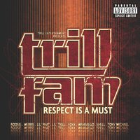 Trill Entertainment Presents: Trill Fam - Respect Is A Must — сборник