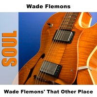 Wade Flemons' That Other Place — Wade Flemons