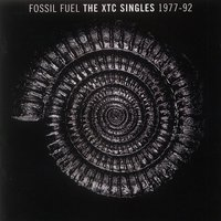 Fossil Fuel: The XTC Singles Collection 1977 - 1992 — XTC