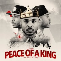 Peace of a King: The Peace Tape — J. Rob