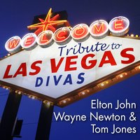 Tribute to Las Vegas Divas: Elton John, Wayne Newton & Tom Jones — Deja Vu