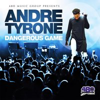 Dangerous Game — Andre Tyrone