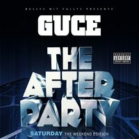 The Weekend Edition: The After Party (Saturday) — Guce