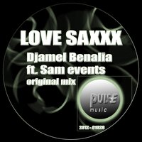 Love Saxxx — Djamel benalia, Sam Events