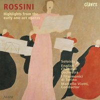 Rossini: Highlights from his early One-Act Operas — English Chamber Orchestra, Джоаккино Россини, Marcello Viotti