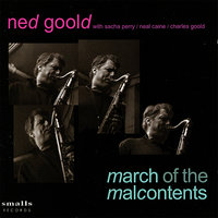 March of the Malcontents — Sacha Perry, Ned Goold, Neal Caine, Charles Goold