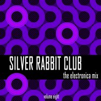 Silver Rabbit Club: The Electronica Mix, Vol. 8 — сборник