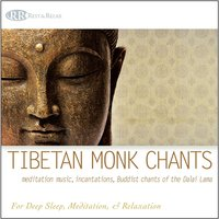 Tibetan Monk Chants: Meditation Music, Incantations, Buddist Chants of the Dalai Lama — Akim Bliss