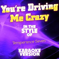 You're Driving Me Crazy (In the Style of Temperance Seven) - Single — Ameritz Audio Karaoke