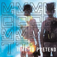 Time To Pretend — MGMT