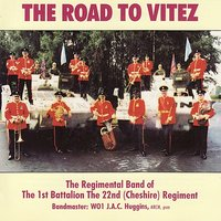 The Road to Vitez — The Regimental Band of the 1st Battalion