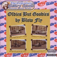 The Legendary Henry Stone Presents Weird World: Oldies But Goodies by Blow Fly — Blowfly
