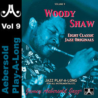 Woody Shaw - Volume 9 — Ronnie Matthews, Louis Hayes, Stafford James, Jamey Aebersold Play-A-Long