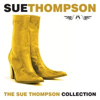 The Sue Thompson Collection — Sue Thompson