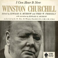 I Can Hear It Now — Winston Churchill