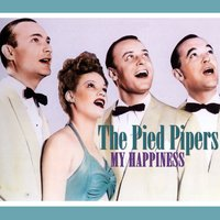 My Happiness — The Pied Pipers