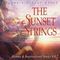 Reader's Digest Music: The Sunset Strings: Hymns & Inspirational Songs Volume 2 — The Sunset Strings