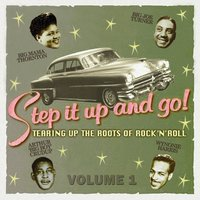 Step It up and Go! - Tearing up the Roots of Rock and Roll, Vol. 1 — сборник
